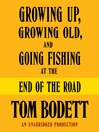 Growing Up, Growing Old and Going Fishing at the End of the Road (MP3)